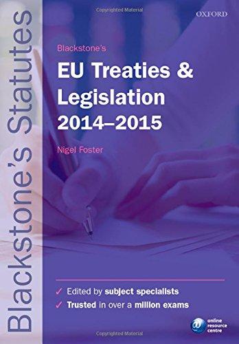 Blackstone's EU Treaties & Legislation 2014-2015 (Blackstone's Statute Series)