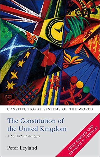 Constitution of the United Kingdom: A Contextual Analysis (Constitutional Systems of the World)