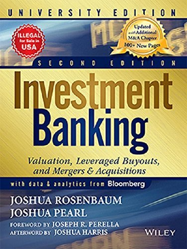 Investment Banking: Valuation, Leveraged Buyouts and Mergers & Acquisitions, University, 2ed