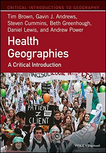 Health Geographies: A Critical Introduction (Critical Introductions to Geography)