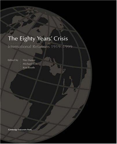 The Eighty Years Crisis 1919-1999: International Relations 1919-1999